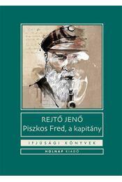 Piszkos Fred, a kapitány - Rejtő Jenő, P. Howard - Régikönyvek