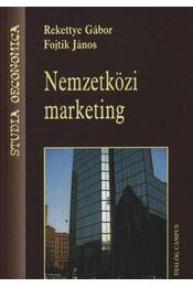 Nemzetközi marketing - Rekettye Gábor, Fojtik János - Régikönyvek