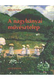 A nagybányai művésztelep - Réti István - Régikönyvek