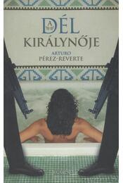 A Dél Királynője - Arturo Pérez-Reverte - Régikönyvek
