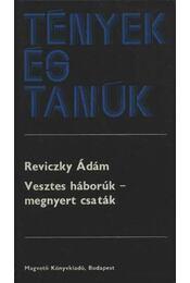 Vesztes háborúk - megnyert csaták - Reviczky Ádám - Régikönyvek
