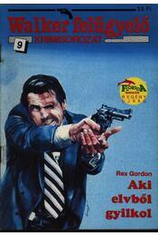 Aki elvből gyilkol - Rex Gordon - Régikönyvek