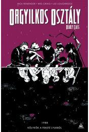 Orgyilkos osztály - Deadly Class 2. - Kölykök a fekete lyukból - Rick Remender - Régikönyvek