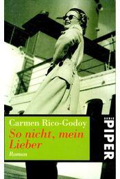 So nicht, mein Lieber  (Titel des Originals: Cuernos de Mujer) - RICO-GODOY, CARMEN - Régikönyvek
