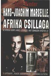 Afrika csillaga: Hans-Joachim Marseille élettörténete - Rieder, Kurt - Régikönyvek