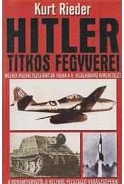 Hitler titkos fegyverei - Rieder, Kurt - Régikönyvek
