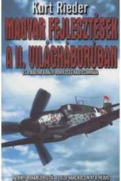 Magyar fejlesztések a II. világháborúban - Rieder, Kurt - Régikönyvek