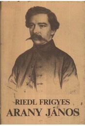 Arany János - Riedl Frigyes - Régikönyvek