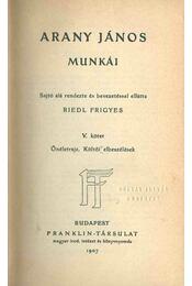 Arany János munkái V. kötet - Riedl Frigyes - Régikönyvek