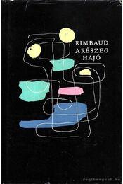 A részeg hajó - Rimbaud, Arthur - Régikönyvek