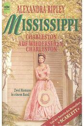 Mississippi (Charleston - Auf Wiedersehen Charleston) - Ripley, Alexandra - Régikönyvek