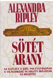 Sötét arany - Ripley, Alexandra - Régikönyvek
