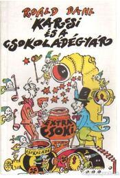 Karcsi és a csokoládégyár - Roald Dahl - Régikönyvek