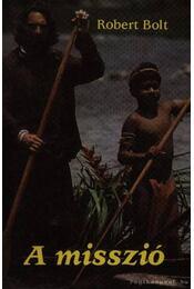 A misszió - Robert Bolt - Régikönyvek