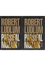 Parsifal mozaik I-II. - Robert Ludlum - Régikönyvek