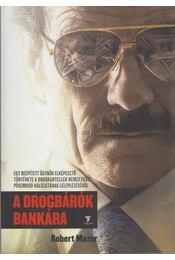 A drogbárók bankára - Robert Mazur - Régikönyvek