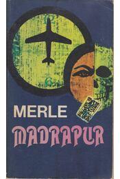Madrapur - Robert Merle - Régikönyvek