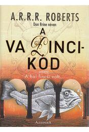 A Va Dinci-kód - Roberts, A.R.R.R. - Régikönyvek