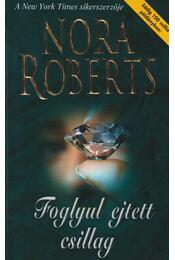 Foglyul ejtett csillag - Roberts, Nora - Régikönyvek