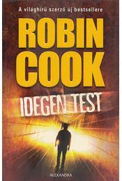 Idegen test - Robin Cook - Régikönyvek