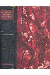 Der Kardinal - Robinson, Henry Morton - Régikönyvek
