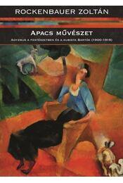 Apacs művészet - Rockenbauer Zoltán - Régikönyvek