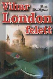 Vihar London felett - Rodriguez, E. A. - Régikönyvek