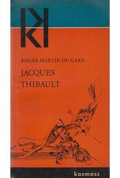 Jacques Thibault - Roger Martin du Gard - Régikönyvek