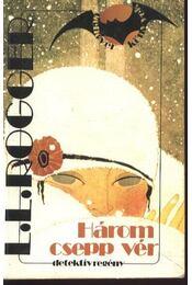 Három csepp vér - Rogger, Louis Lucien - Régikönyvek