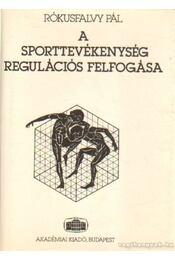 A sporttevékenység regulációs felfogása - Rókusfalvy Pál - Régikönyvek