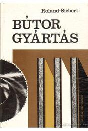 Bútorgyártás - Roland, Klaus, Siebert, Wolfgang - Régikönyvek