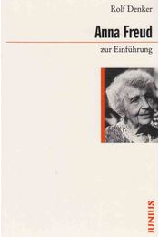 Anna Freud zur Einführung - Rolf Denker - Régikönyvek