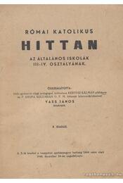 Római katolikus hittan az általános iskolák III-IV. osztályának - Vass János - Régikönyvek