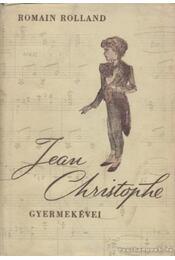 Jean Christophe gyermekévei - Romain Rolland - Régikönyvek