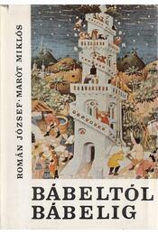 Bábeltól Bábelig - Román József, Marót Miklós - Régikönyvek