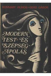 Modern test- és szépségápolás - Romváry Vilmos, Gerő Gábor - Régikönyvek