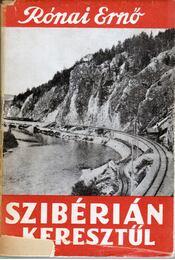 Szibérián keresztül (dedikált) - Rónai Ernő - Régikönyvek