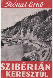 Szibérián keresztül - Rónai Ernő - Régikönyvek