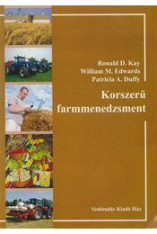 Korszerű farmmenedzsment - Ronald D. Kay, William M. Edwards, Patricia A. Duffy - Régikönyvek