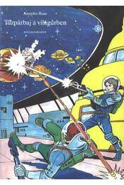 Tűzpárbaj a világűrben - Rose, Jennyfer - Régikönyvek