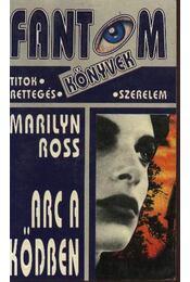 Arc a ködben - Ross, Marilyn - Régikönyvek