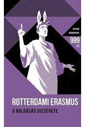 A balgaság dicsérete - Rotterdami Erasmus - Régikönyvek