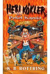 Heri Kókler és a Pokol Kapuja - Rottring, K. B. - Régikönyvek