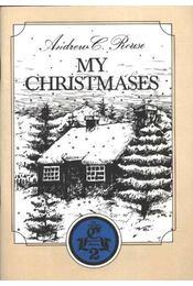 My Christmases - ROUSE, ANDREW C - Régikönyvek