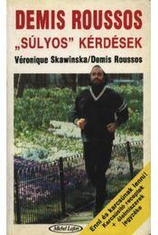 Súlyos kérdések - Roussos, Demis, Skawinska, Véronique - Régikönyvek