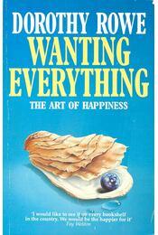 Wanting Everything - ROWE, DOROTHY - Régikönyvek