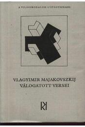 Vlagyimir Majakovszkij válogatott versei - Rózsa Endre - Régikönyvek