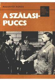 A Szálasi-puccs - Rozsnyói Ágnes - Régikönyvek