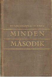 Minden második (dedikált) - Ruszkabányai Elemér - Régikönyvek