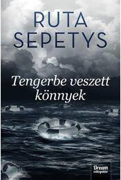 Tengerbe veszett könnyek - Ruta Sepetys - Régikönyvek